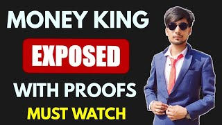 Money King Fully exposed with proofs