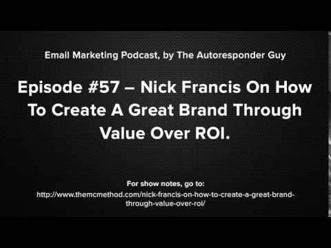 Nick Francis Interview On Creating A Great Brand With Value Not ROI