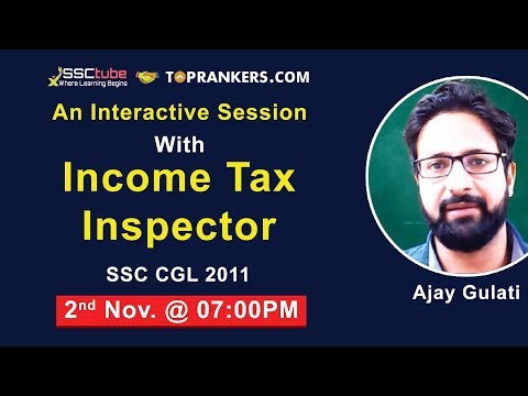 Interactive Session with Income Tax Inspector (SSC CGL) By SSCtube