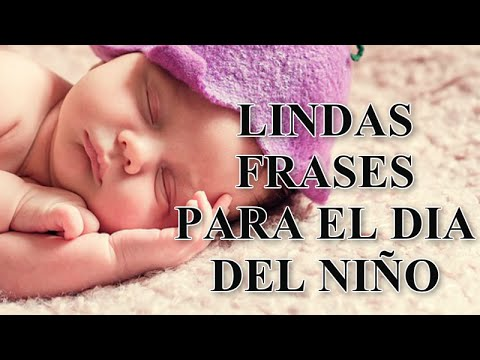 Lindas Frases Para El Dia Del Nino