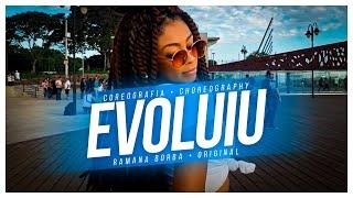 EVOLUIU  - Kevin O Chris feat. Sodré (Coreografia)/ @RamanaBorba