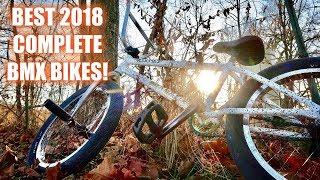 BEST COMPLETE BMX BIKES OF 2018!