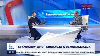 Rozmowy niedokończone: Standardy WHO – edukacja a demoralizacja