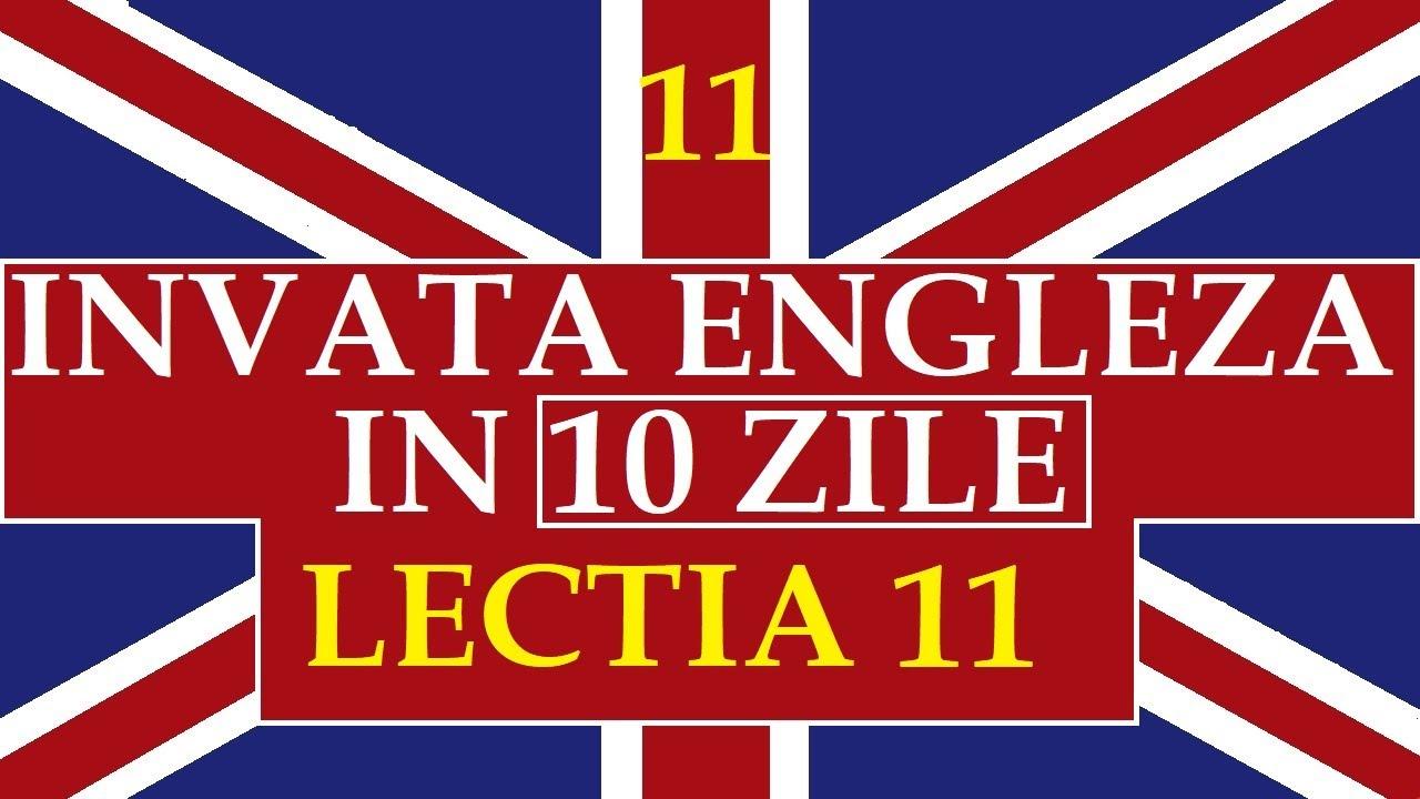 Invata engleza | INVATA ENGLEZA IN 10 ZILE | Lectia 11