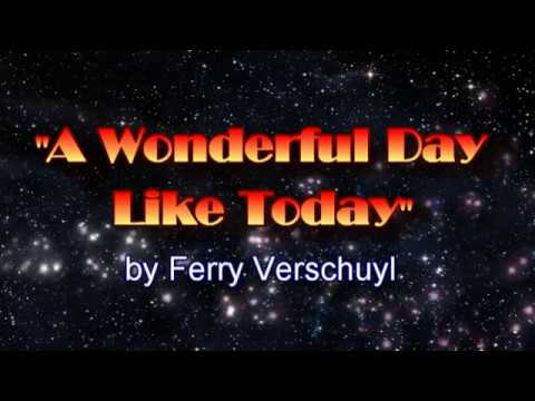 A Wonderful Day Like Today - by Ferry Verschuyl