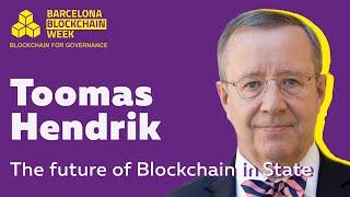 Toomas Hendrik: The future of Blockchain in State – Barcelona Blockchain Week 2019
