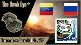 HE | Full Match | WK U17 EAU 2013 | Venezuela vs Rusia