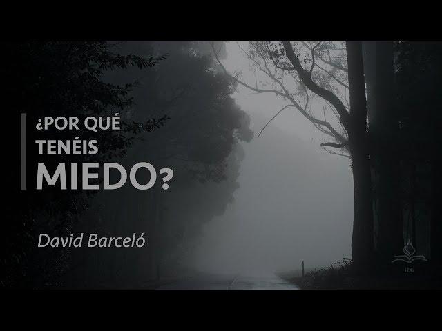 ¿Por qué tenéis miedo? - David Barceló