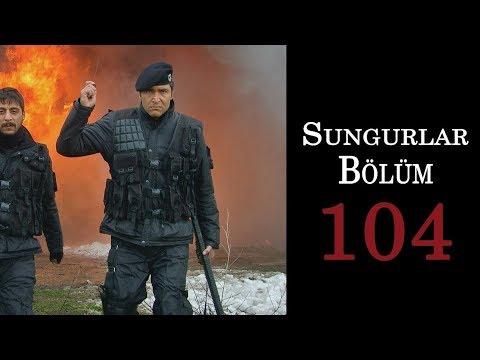 SUNGURLAR 104.Bölüm - HD