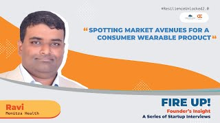 Spotting market avenues for a consumer wearable product | Fire Up! Founder's Insight | Ravi