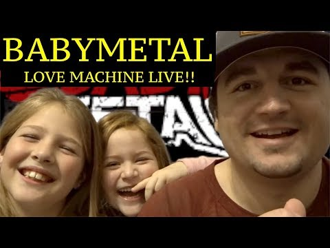 DAD AND DAUGHTERS REACTIONS TO BABYMETAL = LOVE MACHINE  ( LIVE ) !!