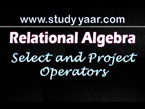Relational Algebra 1 - Select and Project Operators