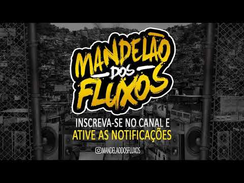 MANDELÃO DOS FLUXOS - MC MN E MC Buraga (DJ GR)