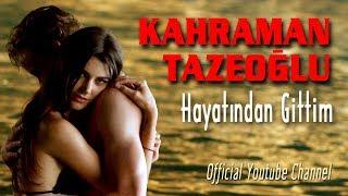 Video Kahraman Tazeoğlu Ben senin hayatından gittim download MP3, 3GP, MP4, WEBM, AVI, FLV Januari 2018