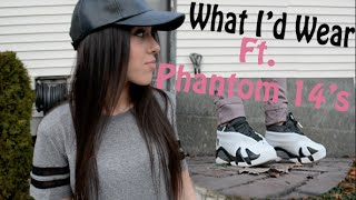 What I'd Wear ft. Phantom 14 low