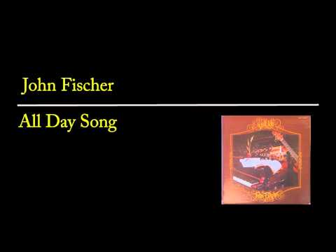 All Day Song  Love Him in the Morning   John Fischer