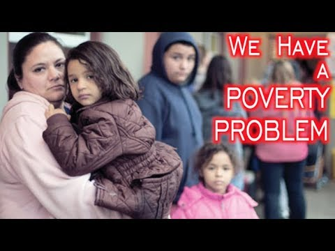 We Have A Poverty Problem