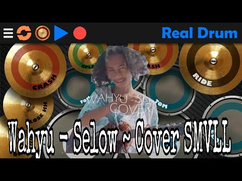 Wahyu - Selow ~ Cover SMVLL (Cover RealDrum Song)