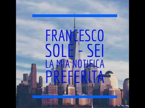 Francesco sole - Sei la mia notifica preferita