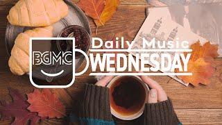 WEDNESDAY MUSIC: Cheerful Positive Jazz - Morning Coffee Jazz & Bossa Nova to Good Mood
