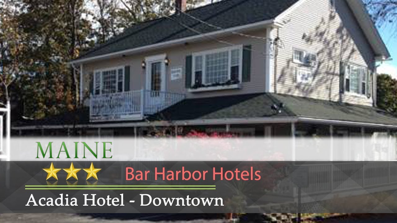 Acadia Hotel Downtown Bar Harbor Hotels Maine