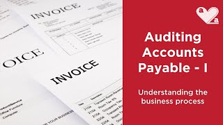 Auditing Accounts Payable - Part 1 - Understanding the business process