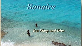Bonaire : Diver's paradise : Le paradis des plongeurs: Eat Sleep and Dive