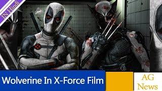 Deadpool Creator Wants Hugh Jackman Wolverine In X-Force Film AG Media News