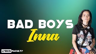 Inna - Bad boys (lyrics) | Bad boys with lyrics - Inna