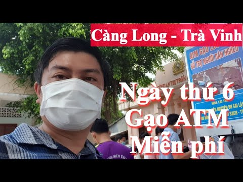 ATM Gạo ngày thứ 6 –  Đến với Bà con Càng Long,Trà Vinh