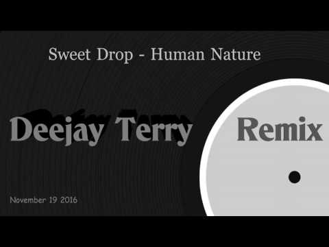Sweet Drop - Human Nature (Deejay Terry Remix)
