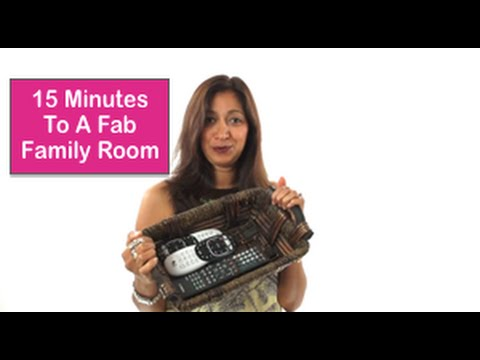 15 Minutes To A Fabulous Family Room