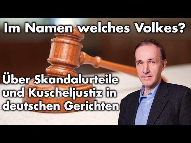 Skandalurteile und Kuscheljustiz: Untergang des Rechtsstaats? | Dr. Gottfried Curio