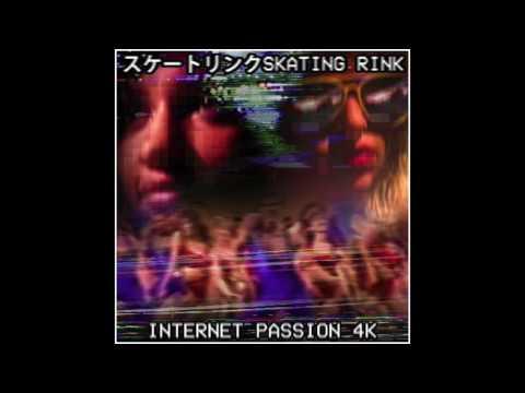 スケートリンクSkating Rink :INTERNET PASSION 4K