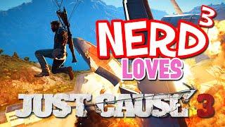 Nerd³ Loves... Just Cause 3