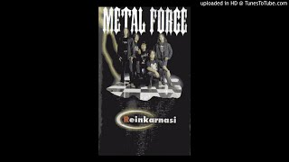 Metal Force - It's A Life