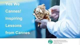 Yes we Cannes! Inspiring Lessons from Cannes for communicators