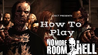 How to Play No More Room in Hell