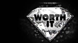 Yk Osiris - Worth it (1hour version)