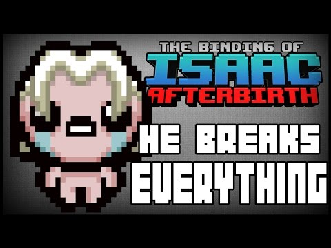 HE BREAKS EVERYTHING! - Isaac Afterbirth [99]