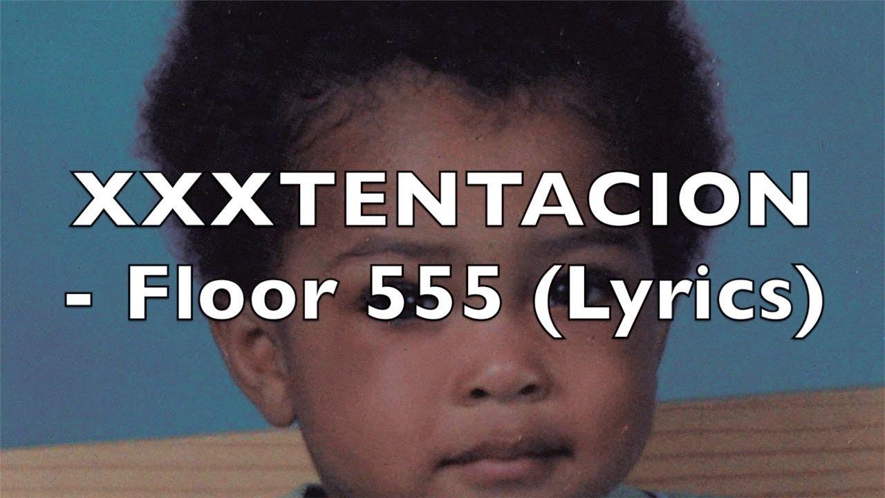 XXXTENTACION - Floor 555 (Lyrics) - YouTube