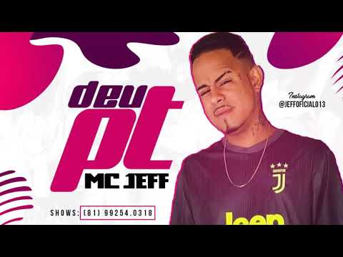 MC JEFF - DEU PT ( MÚSICA NOVA ) ESLLEY NO BEAT
