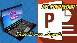 MS PowerPoint : Home Screen La…