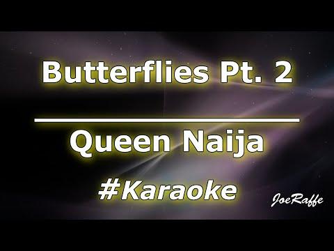 Queen Naija – Butterflies Pt. 2 (Karaoke)