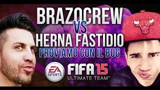 PROVIAMO CON IL BUG - BRAZOCREW vs HERNA - FIFA 15