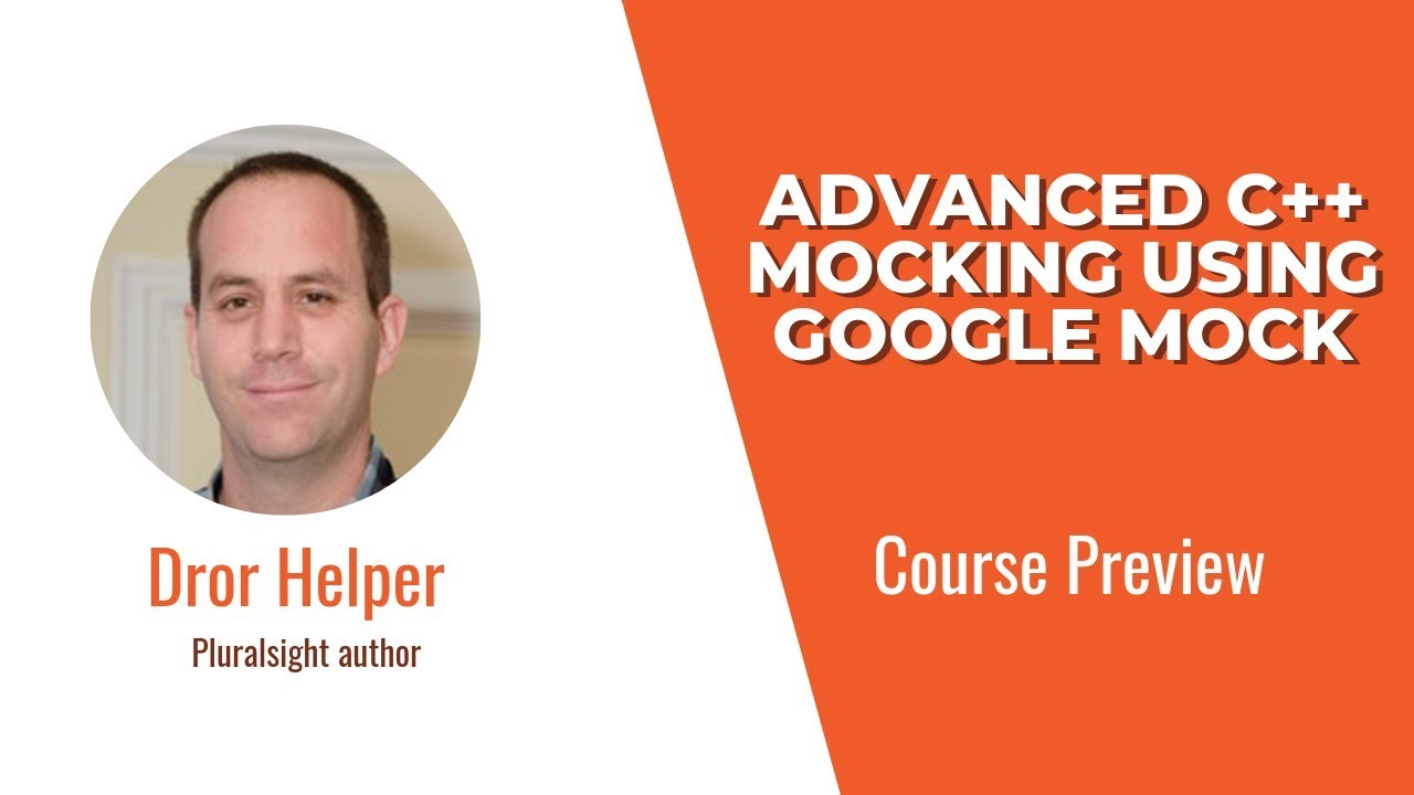 Course Preview: Advanced C++ Mocking Using Google Mock