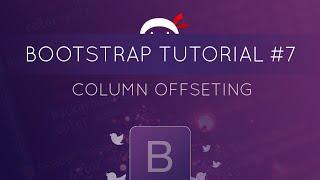 Bootstrap Tutorial #7 - Column Offsetting