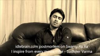 Sudheer Varma about inspiraions - Swamy Ra Ra postmortem - idlebrain.com