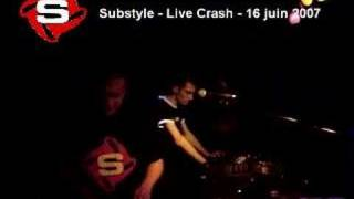 SUBSTYLE MIX LIVE - CRASH FRANCE 16 JUIN 2007