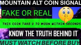 The mountain alt signal 2x-3x pump coins , altcoin signal that can pump 250% truth behind this
